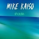 Shade/Mike Kaiso