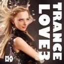 Trance Love 3/DDL Project & Maya Cruz & TSE Trance Syndacate Experiment & Dj Mix Night & Daryus & Dj Evgrand & Dievirgin & Randi Soyland & Paul Feelen & Igor Arapov
