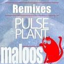 Pulse Plant - Remixes/TAKiN & Pulse Plant & Mike Graham & W.E.T. Project & Von Pixel