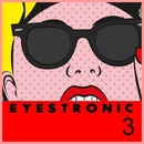 Eyestronic 3/Boy Funktastic & Daviddance & Sampaio & Backwords & Edo Pietrogrande & Alessio Colace & Yakamoto Kotzuga & Fernando Poo & Teimer & Semote