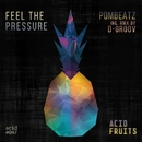 Feel The Pressure/Pombeatz & D-groov