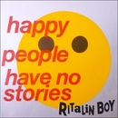 Happy People (have no stories)/Ritalin Boy