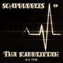 Soapbubbles Ep/Tha Subbliftah