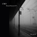 Mental Distorted EP/CWF