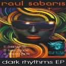 DARK RHYTHMS EP/Raul Sabaris