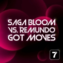 Got Moves/Remundo & Saga Bloom