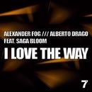I Love The Way/Saga Bloom & Alexander Fog & Alberto Drago feat. Saga Bloom & Manuel Torres