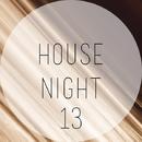 House Night, Vol. 13/Reech & Raimon & RAV & Outerspace & Royal Music Paris & Nightloverz & Pyramid Legends & PurpleStar & Notches & O.P. & Postmen Death & Niki Verono & Orizon & Retrig & Biskvit & Pen Parker & Nikita Ukoloff & DimixeR