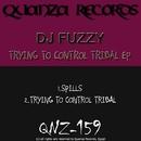 Trying To Control Tribal EP/DJ Fuzzy & Nuno E.