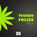 TECHNO FOLIES VOL. 3/Boy Funktastic & Septimo Rey & Gianluca Colletti & DJ Emison & Shardhouse Dance & Moka Dok & GOLDSTREET & Francesco Lombardo & Marco Moni & Fabric & Conde Milenio & Heremit Of Sound & Alfrenk