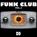FUNK CLUB Vol. 2/Chupa Jane/Funkylover/DJ Memory/Fonzie Ciaco/DJ Ciaco/Joven Misterio/Electro Funk Machine/Original Disco Dynamite/Domenico Cetrangolo/Boy Funktastic