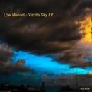 Vanilla Sky Ep/Low Manuel
