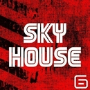 Sky House, Vol. 6/SamNSK & Royal Music Paris & Switch Cook & The Rubber Boys & The Zero & TeddyRoom & VIN DETT & Y.Y & The Mes-House & T-Quant & Wavegate & Vlad-Reh & TripperTeo & Xdexe & Vitaly Panin & Zzone'm Mariiva & The-Thirst For-Flight & Xanaim