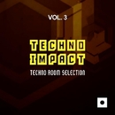 Techno Impact, Vol. 3 (Techno Room Selection)/Gregory Caruso & Angelo S. & Luigi Grecola & Mikael Pfeiffer & Viktor Trotta & Delirious & Gavril's & Alex Rampol & Atix & Fabio Guarriello & Randal Boyz & Italianbeat Guys & Leo R & DCibel