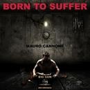 Born To Suffer - Single/Mauro Cannone