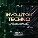 Involution Techno, Vol. 3 (20 Techno Rhythms)/DJ Dado & Light & Bubbles & C@P & DJ Scana & Nitro & The Chemist & DJ Dragon & Obi One & Sirius 5 & Stylus & Etoile & D.Juno & Project Alpha & Protronic & Rosso Profondo & DJ Kozmo & 220 Volt & Noises Flowers