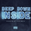 Deep Down Inside/ESKO MUSIC & Village Mastering