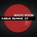 Magic Room/Flanger Drummer