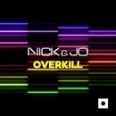 Overkill/Nick&Jo