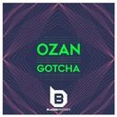 Gotcha - Single/Ozan
