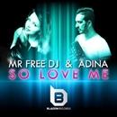 So Love Me - Single/Mr Free Dj & Adina