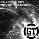Never Go Back/DJ Baloo