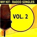 Radio Singles Vol. 2/Why Not