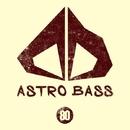Astro Bass, Vol. 80/Ksd & Jeremy Diesel & DJ Vantigo & Galaxy & Ixsin & KAMERA & Elefant Man & Drunken Cat & F.Twin & GrowlKiller & Violin