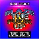 Blaze The Fuck Up - Single/JOJO GREENZ