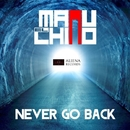 Never Go Back/Manu El Chino