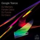 Google Trance/DJ Memory & Fonzie Ciaco & DJ Ciaco & Dj Fonzie & Alonso Chavez