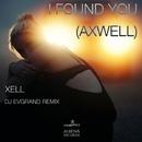 I Found You (Axwell) - Single/Dj Evgrand & XELL