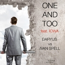 One And Too (feat. IOWA) - Single/Daryus & Ivan Spell
