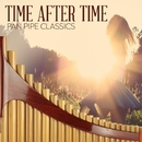 Time After Time - Pan Pipe Classics/Pan Flute Ensemble