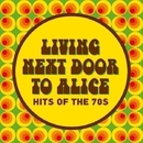 Living Next Door to Alice - Hits of the 70s/New World