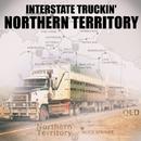 Interstate Truckin' - Northern Territory/Jimmie Diesel & The Last Exit