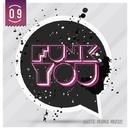 Funk You Volume Nove/Raserbass & Unhappiness & NUMA CREW & ZION TRAIN & ARP XP & Dil Evans & Dave Mc Laud & Ferum & FelixTheRedCat & NOJESUS & Arcade Mode & Piralife & Kalimakosh & Rosteriks & Dubzap & Persona & Manniskan & Killroy & Vincent T. & Mye Cye & T.M.K. & H6