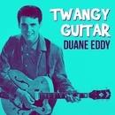 Twangy Guitar/Duane Eddy