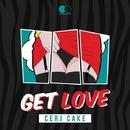 Get Love - Single/CerJ CaKe