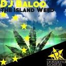 The Island Weed/DJ Baloo