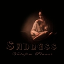 Sadness - Single/Valefim Planet