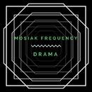 Drama - Single/Mosiak Frequency