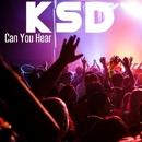 Can You Hear/Ksd