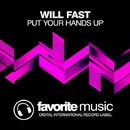 Put Your Hands Up - Single/Will Fast