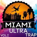 Miami Ultra Trap Vol.I/Mad Dope & Denis Phenomen & Primaxs & Aviren & Bayza & Asfuka & Amazing & Dj Licefer & Subtronikz & Baos & B.R.A.U.N & Ayada & Alex Slimo Beatz