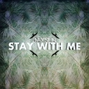Stay With Me - Single/Daxsen