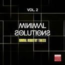 Minimal Solutions, Vol. 2 (Minimal Industry Tracks)/Alex Neuret & Ricktronik & John Ruffneck & La Vita & Quit & Black Virus & Reshaped & Sam Ballack & Monek & Paul Mug & Sheen Fen & Glam Project & Marc Mool & Capro