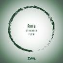 Stranger / Flew/Rais