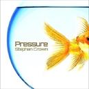 Pressure - Single/Stephan Crown