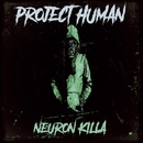 Project Human/NeuroN KiLLa